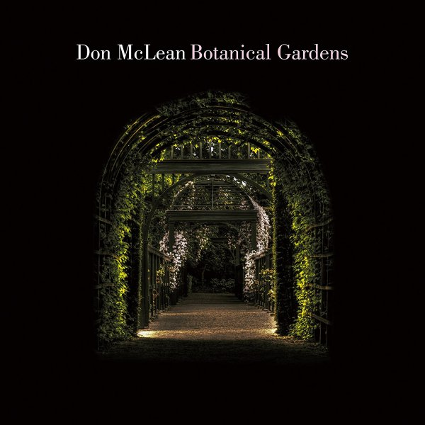Don McLean's BOTANICAL GARDENS Out Now!