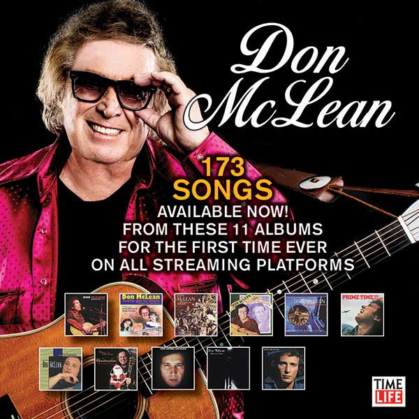 DON McLEAN MAKES 173 SONGS FROM 11 ALBUMS AVAILABLE ON MAY 1ST FOR THE FIRST TIME SINCE THEIR ORIGINAL RELEASE ON ALL DIGITAL STREAMING PLATFORMS WITH NEW TIME LIFE PARTNERSHIP