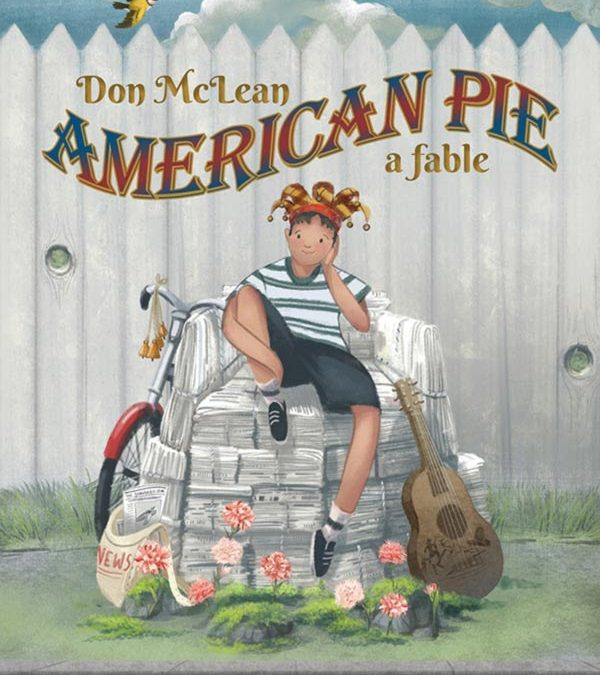 """Iconic Song """"American Pie"""" Becomes Inspiration For Children's Book Authored By Legendary Singer/Songwriter Don McLean"""